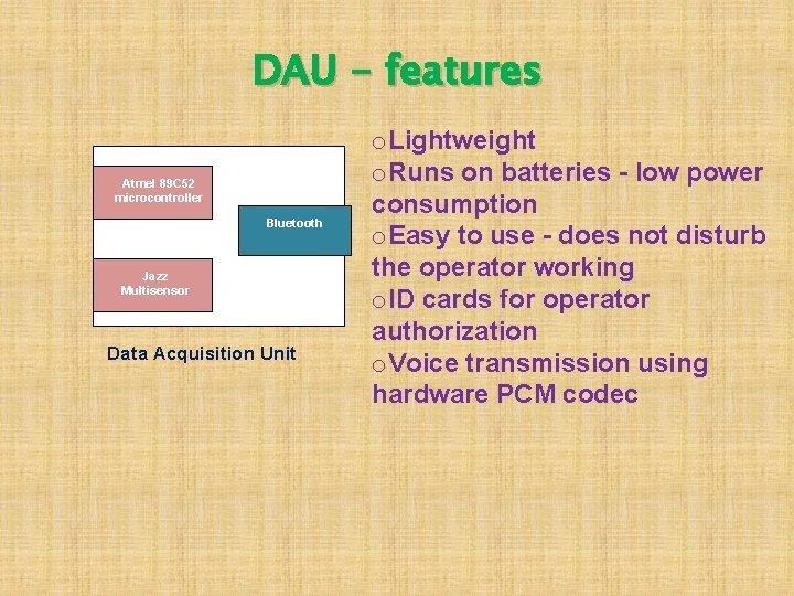 DAU - features Atmel 89 C 52 microcontroller Bluetooth Jazz Multisensor Data Acquisition Unit