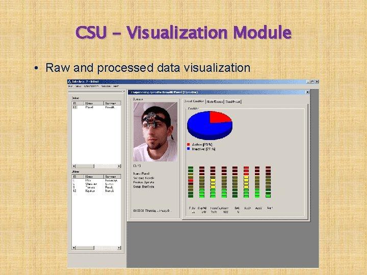 CSU - Visualization Module • Raw and processed data visualization