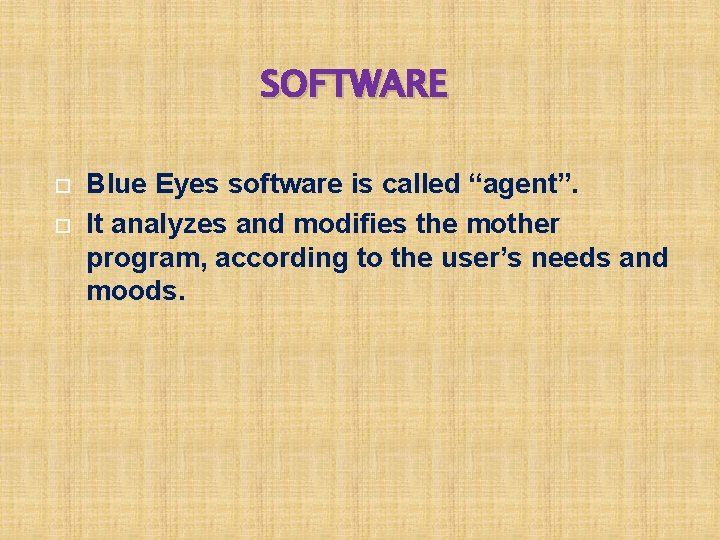 """SOFTWARE Blue Eyes software is called """"agent"""". It analyzes and modifies the mother program,"""