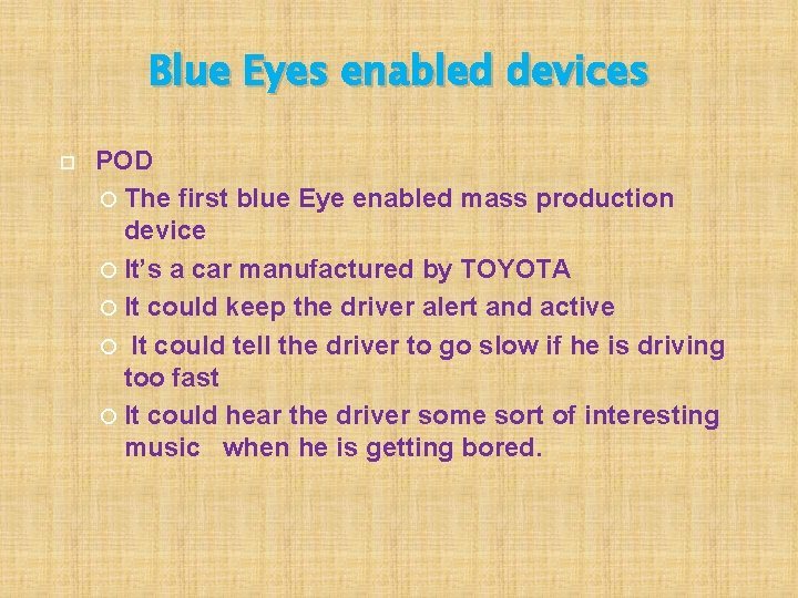 Blue Eyes enabled devices POD The first blue Eye enabled mass production device It's