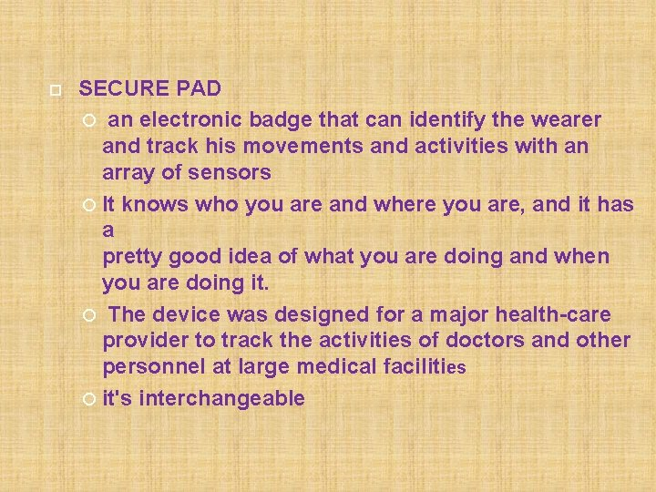 SECURE PAD an electronic badge that can identify the wearer and track his