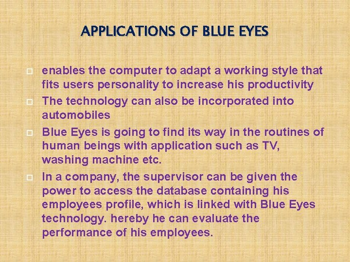 APPLICATIONS OF BLUE EYES enables the computer to adapt a working style that fits