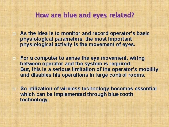 How are blue and eyes related? As the idea is to monitor and record