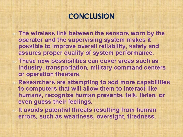 CONCLUSION The wireless link between the sensors worn by the operator and the supervising