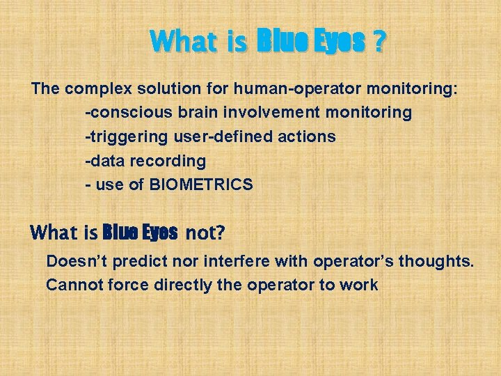 What is Blue Eyes ? The complex solution for human-operator monitoring: -conscious brain involvement