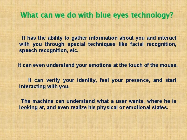 What can we do with blue eyes technology? It has the ability to gather