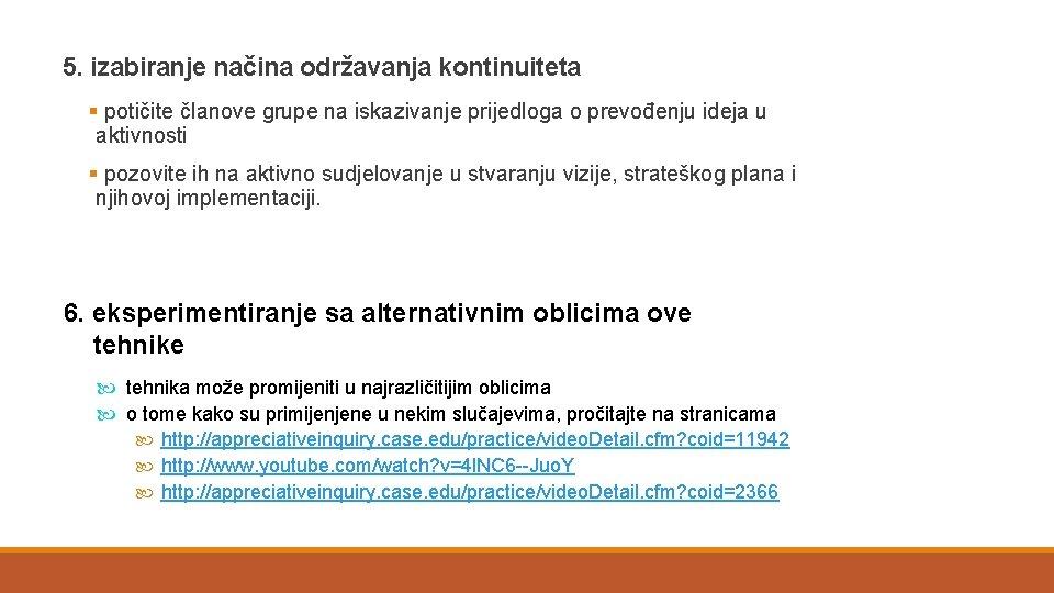 5. izabiranje načina održavanja kontinuiteta § potičite članove grupe na iskazivanje prijedloga o prevođenju