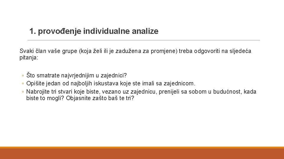 1. provođenje individualne analize Svaki član vaše grupe (koja želi ili je zadužena za