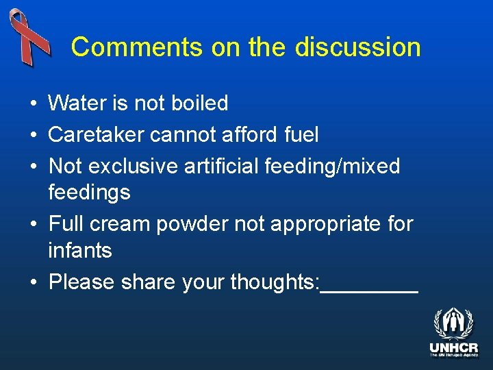 Comments on the discussion • Water is not boiled • Caretaker cannot afford fuel