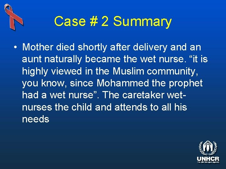 Case # 2 Summary • Mother died shortly after delivery and an aunt naturally