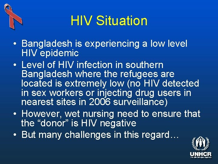 HIV Situation • Bangladesh is experiencing a low level HIV epidemic • Level of