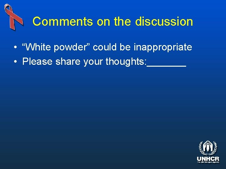 """Comments on the discussion • """"White powder"""" could be inappropriate • Please share your"""