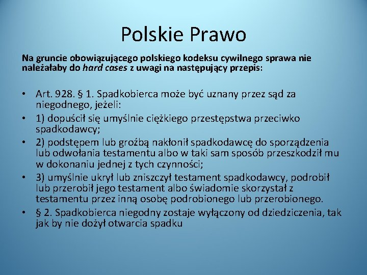Polskie Prawo Na gruncie obowiązującego polskiego kodeksu cywilnego sprawa nie należałaby do hard cases