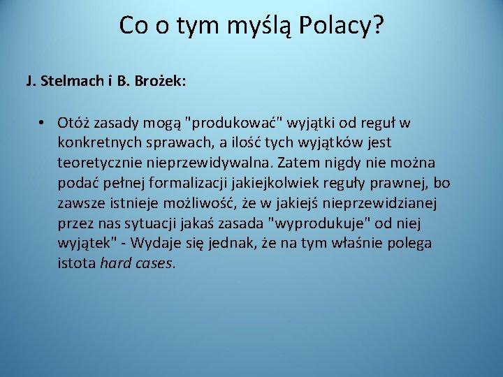 Co o tym myślą Polacy? J. Stelmach i B. Brożek: • Otóż zasady mogą