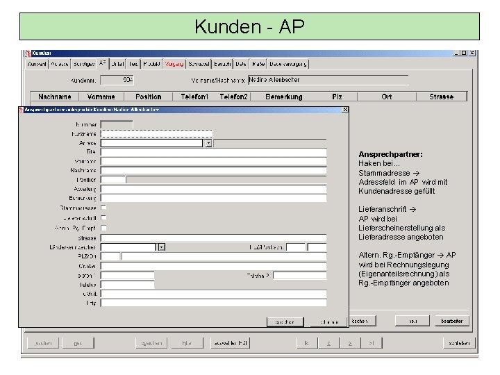 Kunden - AP Ansprechpartner: Haken bei… Stammadresse Adressfeld im AP wird mit Kundenadresse gefüllt