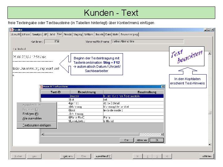 Kunden - Text freie Texteingabe oder Textbausteine (in Tabellen hinterlegt) über Kontextmenü einfügen Beginn