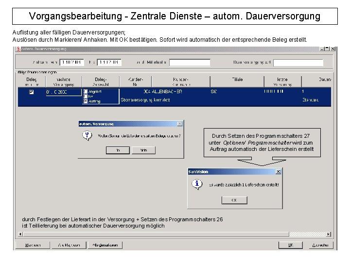 Vorgangsbearbeitung - Zentrale Dienste – autom. Dauerversorgung Auflistung aller fälligen Dauerversorgungen; Auslösen durch Markieren/