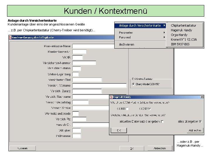 Kunden / Kontextmenü Anlage durch Versichertenkarte Kundenanlage über eins der angeschlossenen Geräte …z. B.