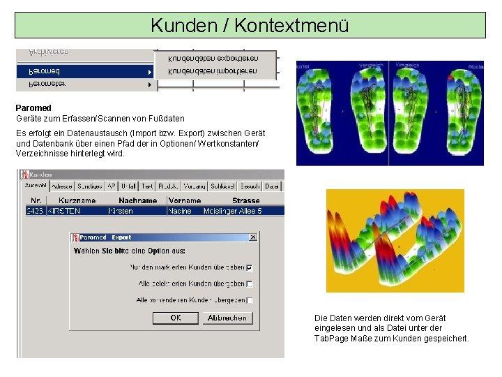 Kunden / Kontextmenü Paromed Geräte zum Erfassen/Scannen von Fußdaten Es erfolgt ein Datenaustausch (Import
