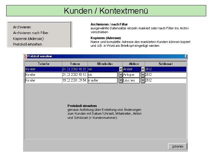 Kunden / Kontextmenü Archivieren / nach Filter ausgewählte Datensätze einzeln markiert oder nach Filter