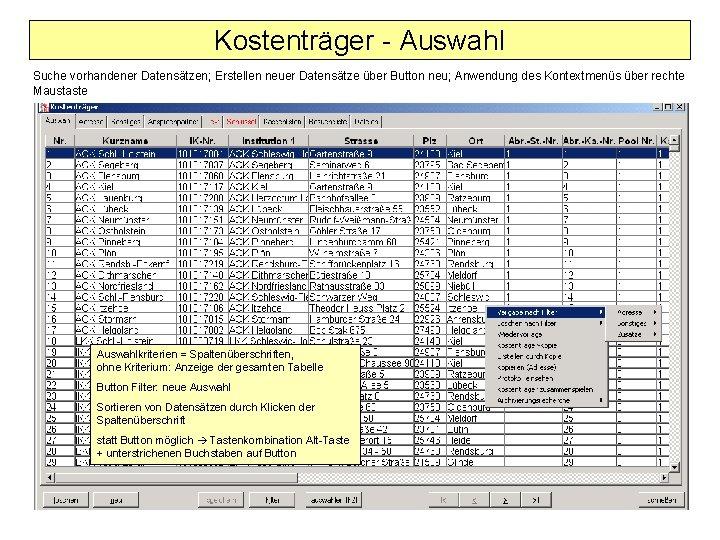 Kostenträger - Auswahl Suche vorhandener Datensätzen; Erstellen neuer Datensätze über Button neu; Anwendung des