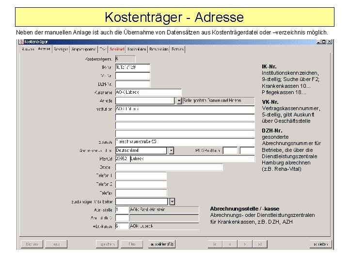 Kostenträger - Adresse Neben der manuellen Anlage ist auch die Übernahme von Datensätzen aus
