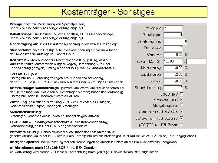 Kostenträger - Sonstiges Preisgruppe: zur Definierung von Spezialpreisen, über F 2 wie in Tabellen/