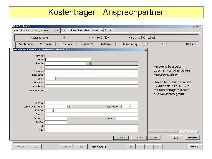 Kostenträger - Ansprechpartner Anlegen, Bearbeiten, Löschen von alternativen Ansprechpartnern Haken bei Stammadresse Adressfeld im
