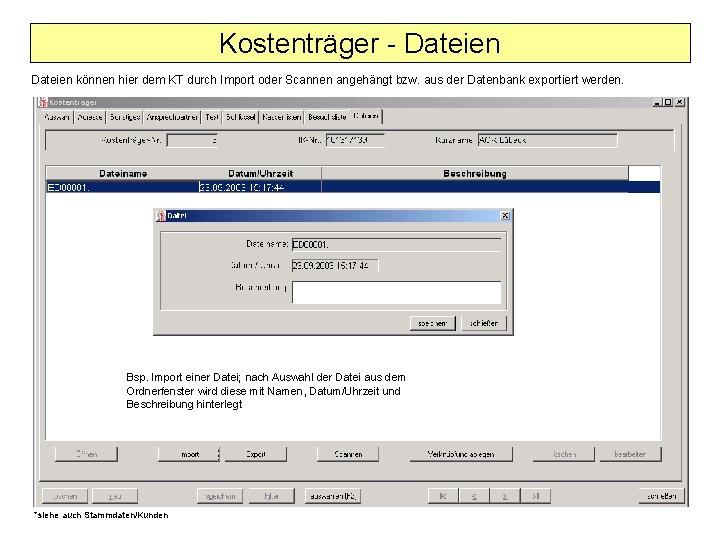 Kostenträger - Dateien können hier dem KT durch Import oder Scannen angehängt bzw. aus