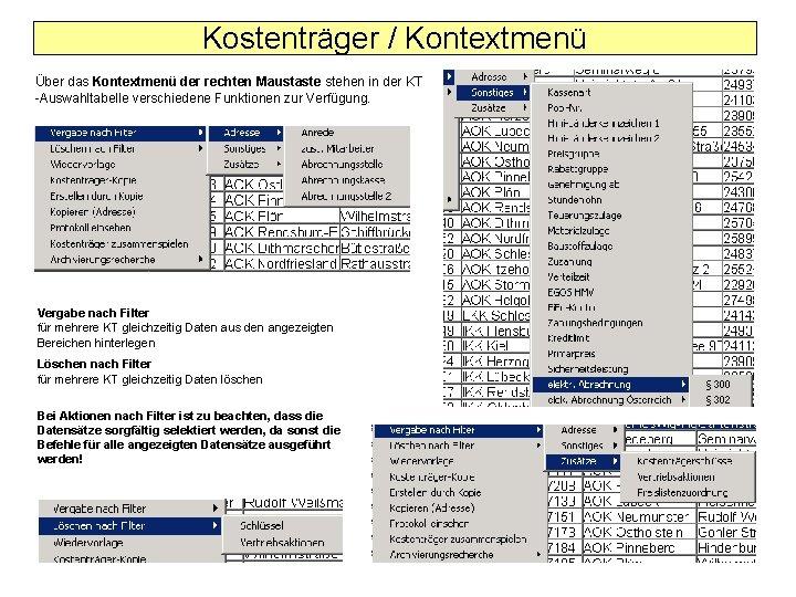 Kostenträger / Kontextmenü Über das Kontextmenü der rechten Maustaste stehen in der KT -Auswahltabelle
