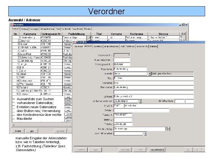 Verordner Auswahl / Adresse Auswahlliste zum Suchen vorhandener Datensätze; Erstellen neuer Datensätze über Button