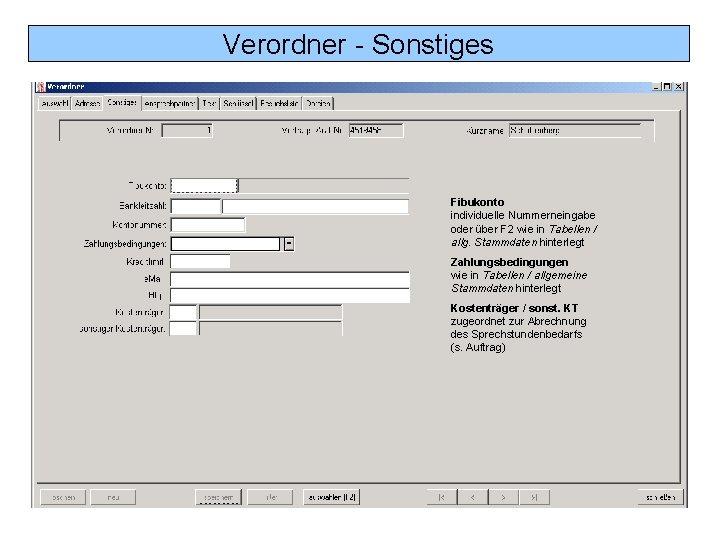 Verordner - Sonstiges Fibukonto individuelle Nummerneingabe oder über F 2 wie in Tabellen /
