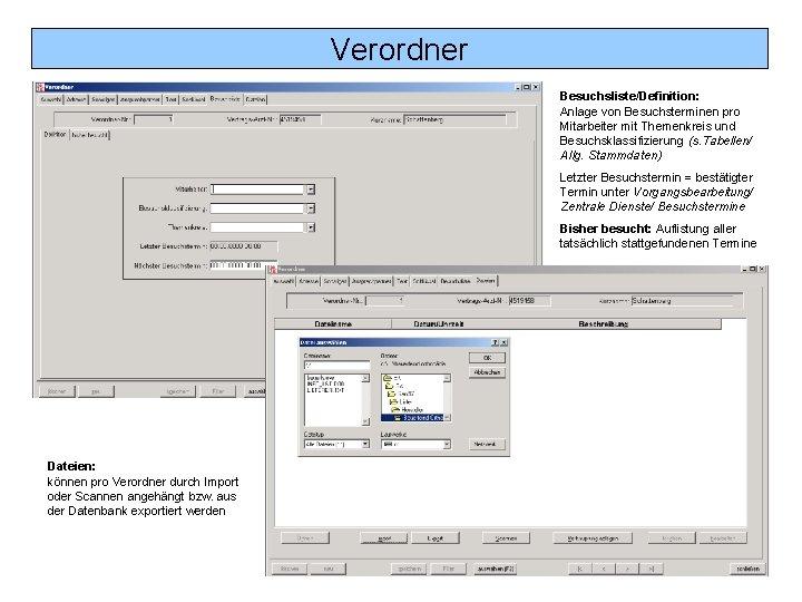 Verordner Besuchsliste/Definition: Anlage von Besuchsterminen pro Mitarbeiter mit Themenkreis und Besuchsklassifizierung (s. Tabellen/ Allg.