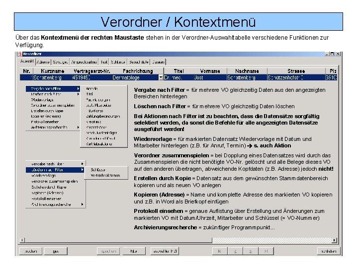 Verordner / Kontextmenü Über das Kontextmenü der rechten Maustaste stehen in der Verordner-Auswahltabelle verschiedene