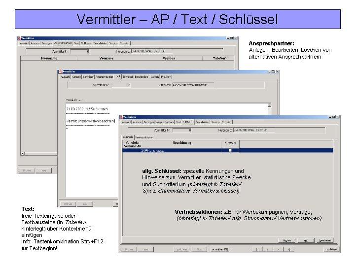 Vermittler – AP / Text / Schlüssel Ansprechpartner: Anlegen, Bearbeiten, Löschen von alternativen Ansprechpartnern