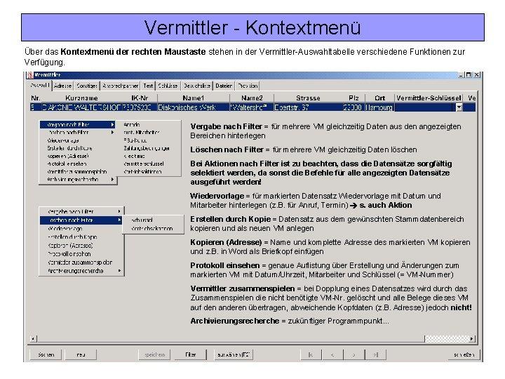 Vermittler - Kontextmenü Über das Kontextmenü der rechten Maustaste stehen in der Vermittler-Auswahltabelle verschiedene