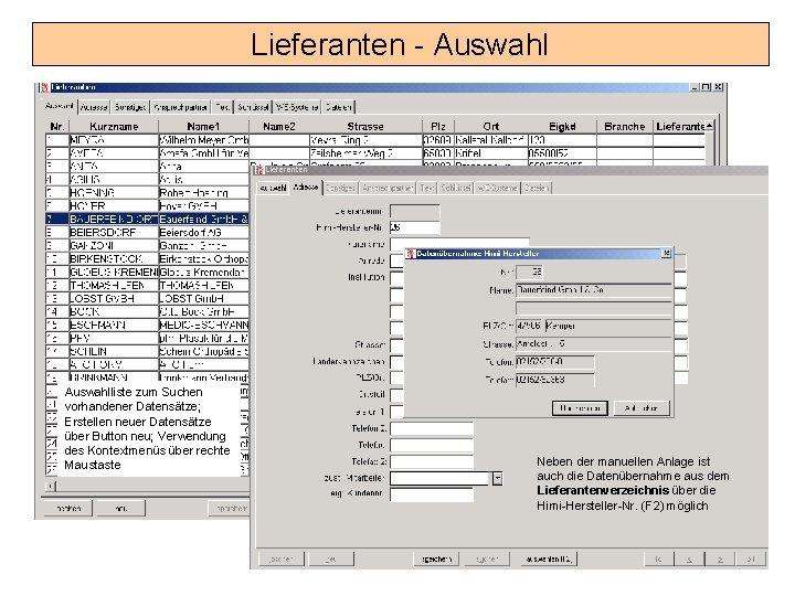 Lieferanten - Auswahlliste zum Suchen vorhandener Datensätze; Erstellen neuer Datensätze über Button neu; Verwendung
