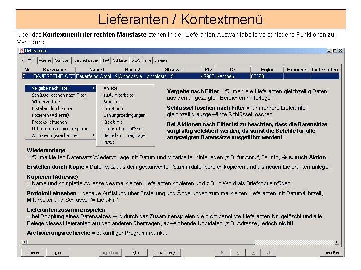 Lieferanten / Kontextmenü Über das Kontextmenü der rechten Maustaste stehen in der Lieferanten-Auswahltabelle verschiedene