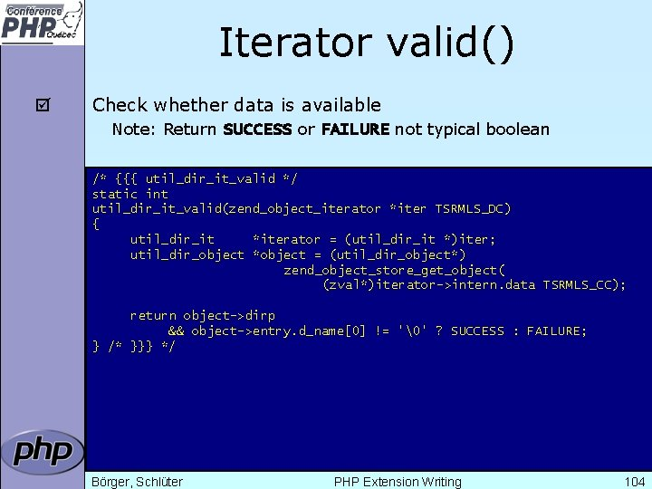 Iterator valid() þ Check whether data is available Note: Return SUCCESS or FAILURE not