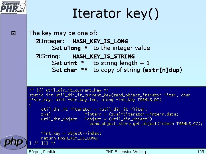 Iterator key() þ The key may be one of: þ Integer: HASH_KEY_IS_LONG Set ulong