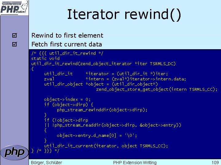 Iterator rewind() þ þ Rewind to first element Fetch first current data /* {{{