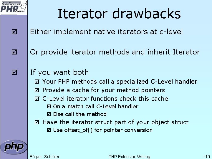 Iterator drawbacks þ Either implement native iterators at c-level þ Or provide iterator methods