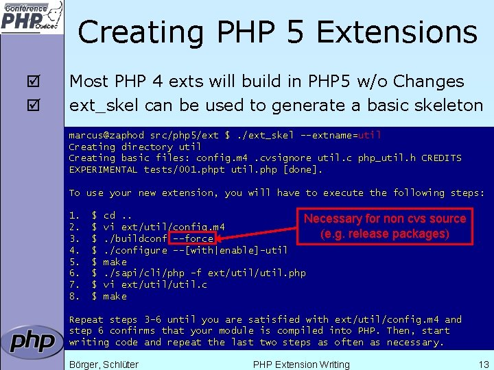 Creating PHP 5 Extensions þ þ Most PHP 4 exts will build in PHP