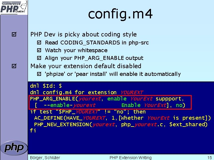 config. m 4 þ PHP Dev is picky about coding style þ Read CODING_STANDARDS