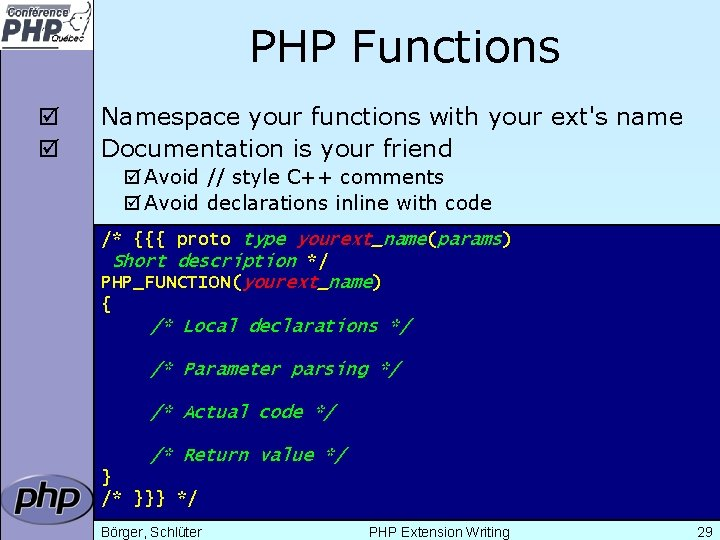 PHP Functions þ þ Namespace your functions with your ext's name Documentation is your