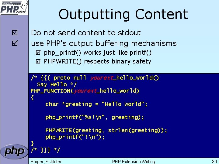 Outputting Content þ þ Do not send content to stdout use PHP's output buffering