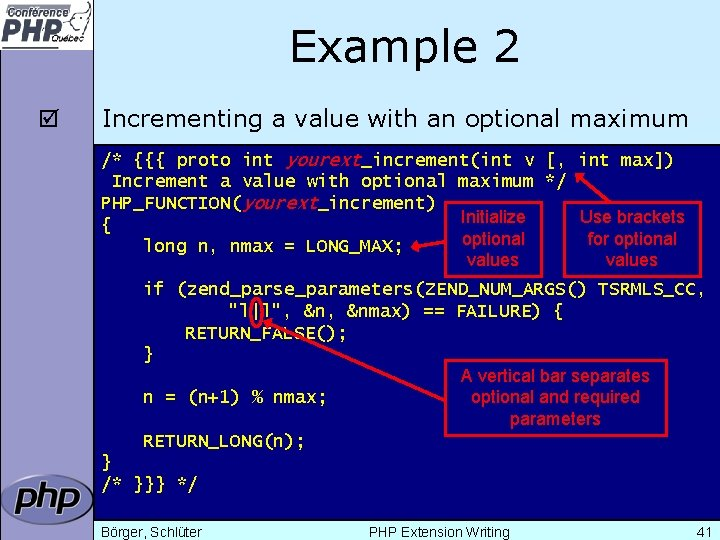 Example 2 þ Incrementing a value with an optional maximum /* {{{ proto int