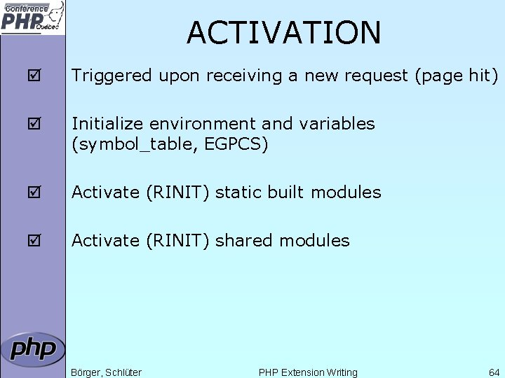 ACTIVATION þ Triggered upon receiving a new request (page hit) þ Initialize environment and