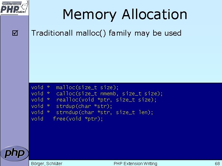 Memory Allocation þ Traditionall malloc() family may be used void void * * *