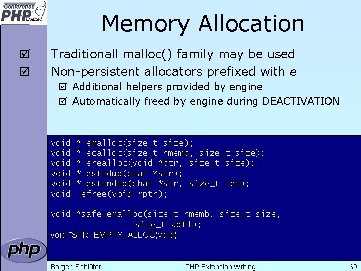 Memory Allocation þ þ Traditionall malloc() family may be used Non-persistent allocators prefixed with